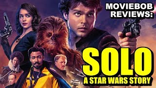 MovieBob Reviews - SOLO: A STAR WARS STORY