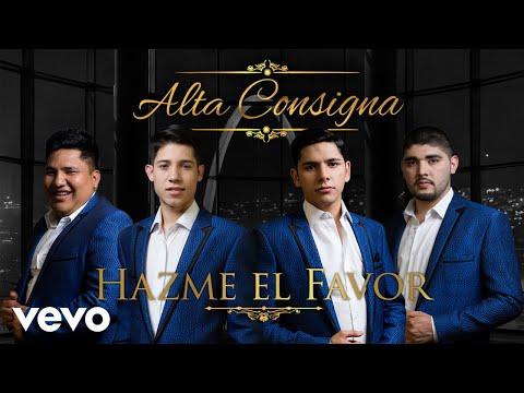Alta Consigna - Hazme el Favor (Audio)