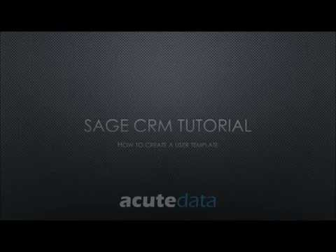 Sage CRM - How To Create A User Template