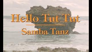 Hello Tut Tut - Samba Tanz