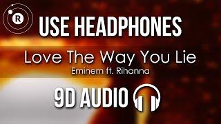 Eminem ft. Rihanna - Love The Way You Lie (9D AUDIO)