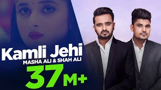 Kamli Jehi – Masha Ali – Shah Ali