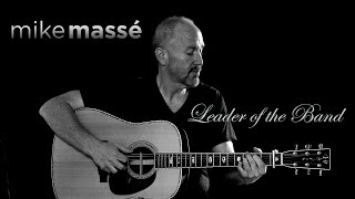 Leader of the Band (Dan Fogelberg cover) - Mike Masse (from Denver, Colorado)