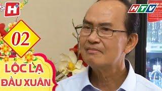 Lộc Lạ Đầu Xuân  - Tập 2 | HTV Phim Tình Cảm Việt Nam Hay Nhất 2019