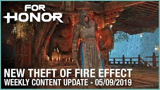 For Honor: New Theft of Fire Effect | Week 05/09/2019 | Weekly Content Update | Ubisoft [NA]