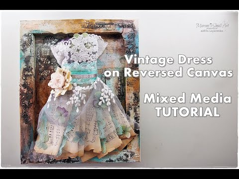 Lacy Vintage Dress on Reversed Canvas Mixed Media Tutorial ♡ Maremi's Small Art ♡