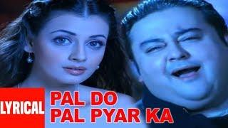 Pal Do Pal Pyar Ka Lyrical Video Song Adnan Sami, Diya Mirza  Super Hit Album