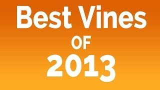 [Best Vines] Compilation of Vines 2013