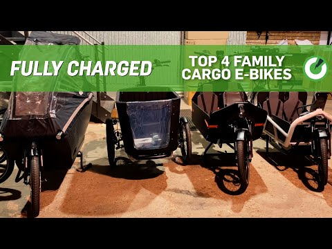 Fully Charged Presents: The Ultimate Must Have Family Cargo E-Bikes