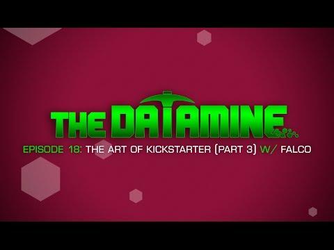 Datamine - Episode 18: Art of KickStarter (Part 3) w/ Falco