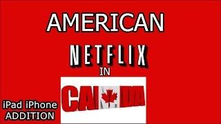 American Netflix on iPad or iPhone in Canada - ios
