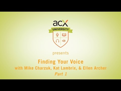 ACX University Presents: Finding Your Voice with Ellen Archer: Part 1