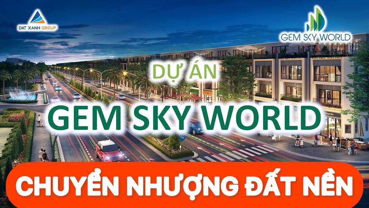 Chuyển nhượng đất nền nhà phố dự án gem sky world giá tốt video