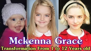 Mckenna Grace transformation From 1 to 12 Years old