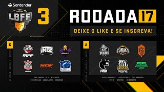 LBFF - Rodada 17 - Grupos C e A | Free Fire