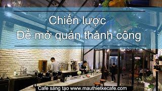 Chiến lược để mở quán cafe thành công