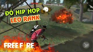 [Garena Free Fire] TOP 1 Leo RANK DUO Cùng Bộ Đồ HIP HOP | Sỹ Kẹo