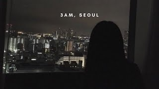 3:00 am, Seoul | 1hr chill korean r&b (비오는 날 감성의 r&b 모음)