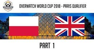 Poland vs United Kingdom (Part 1) | Overwatch World Cup 2018: Paris Qualifier