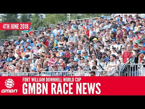 Fort William Downhill World Cup + More! | GMBN Race News Show