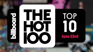 Early Release! Billboard Hot 100 Top 10 June 23rd 2018 Countdown | Official