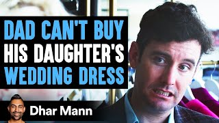 Dad Can't Afford Daughter's Wedding Dress, Stranger Changes Their Life Forever | Dhar Mann