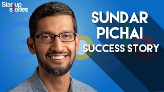 Sundar Pichai Success Story | GOOGLE CEO Biography | Startup Stories India