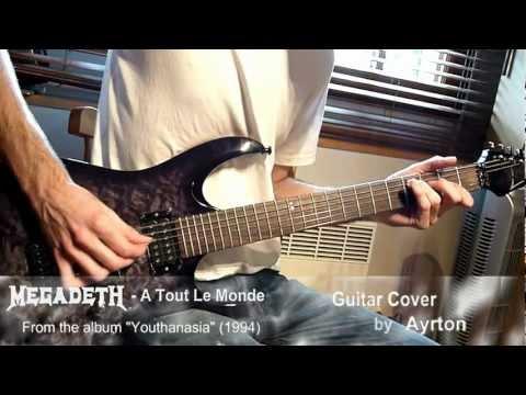 Megadeth - A Tout Le Monde Guitar Cover