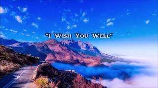 I WISH YOU WELL - A Beautiful Country Gospel Song - LIFEBREAKTHROUGH