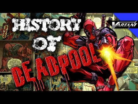 The History Of Deadpool!