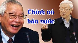 Hết khôn dồn đến dại- Nguyễn Phú Trọng tung bằng chứng tố cáo Võ Văn Kiệt bán nước