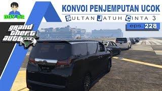 ROMBONGAN KELUARGA SULTAN JEMPUT UCOK - REAL LIFE MOD eps.228 - GTA 5 INDONESIA