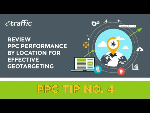PPC Tip 4 | Review PPC Performance by Location for Effective Geotargeting