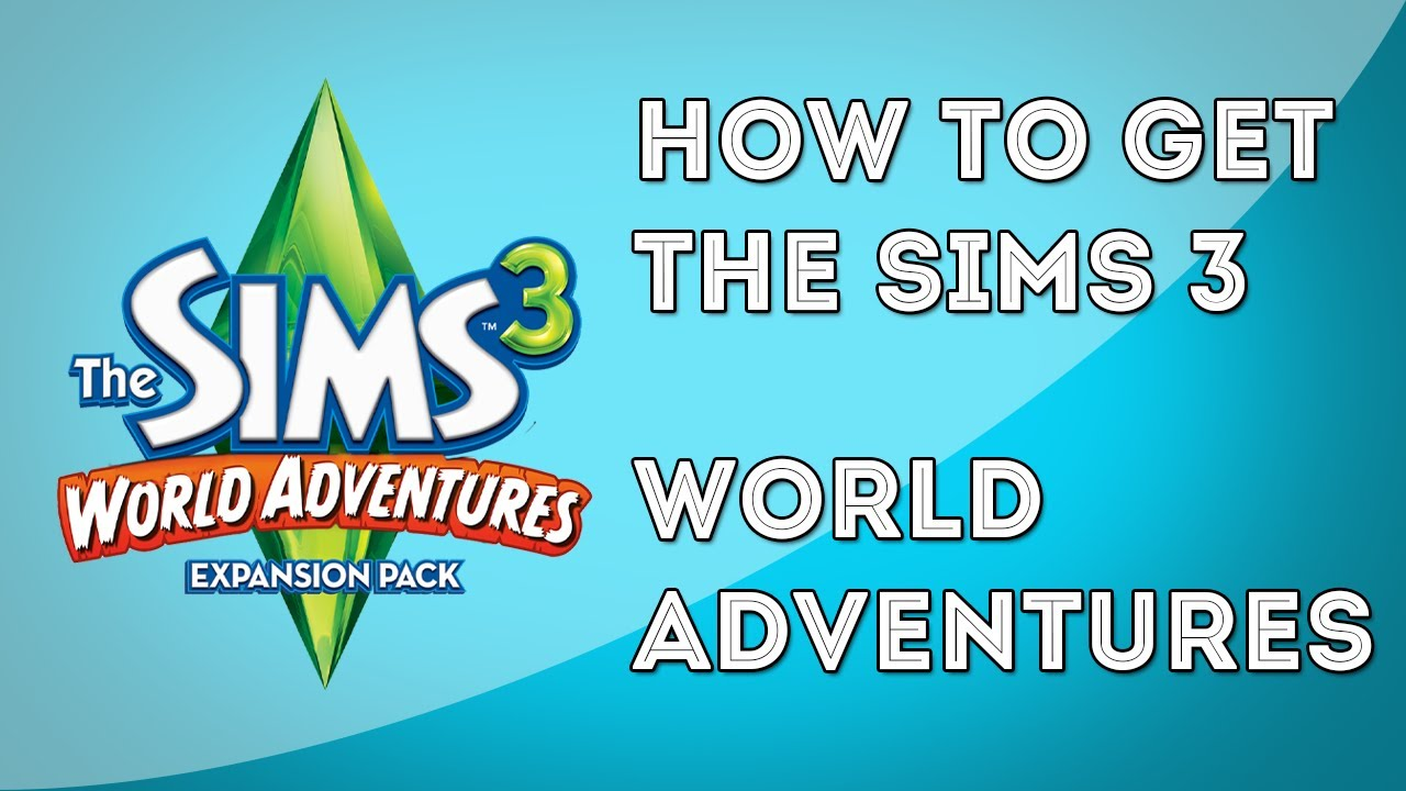 how to get the sims 3 world adventures for free youtube