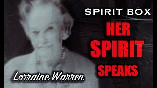 Lorraine Warren Speaks from the Other Side. Tells us She is with Ed and much more..