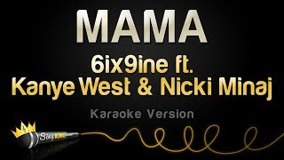 6ix9ine ft. Kanye West & Nicki Minaj - MAMA (Karaoke Version)