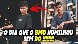 O Dia que o BMO HUMILHOU Sem DÓ !!!!!!!
