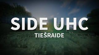 Side UHC #42 TIEŠRAIDE!