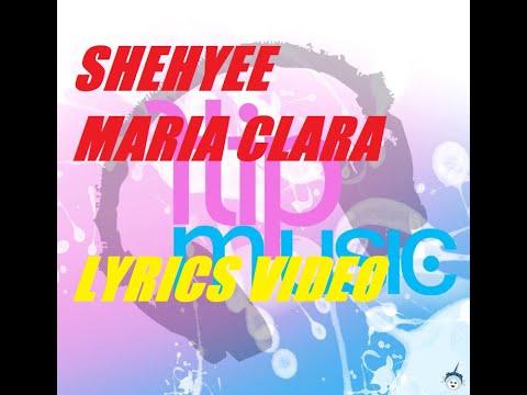 Shehyee - Maria Clara (Lyrics) (FlipMusic)