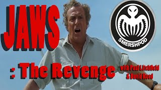 Smersh Pod Review: JAWS - THE REVENGE