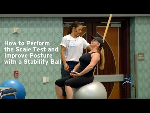 How to Perform the Scale Test and Improve Posture with a Stability Ball