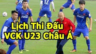 Lịch Thi Đấu VCK U23 Châu Á 2020 - Lịch Thi Đấu U23 Việt Nam