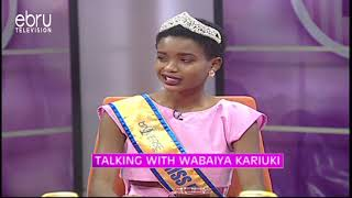 Kariuki Wabaiya On What Inspired Her To Persue Beauty Pageantry