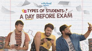 Types Of Students A Day Before Exam | Exam Special | WittyFeed