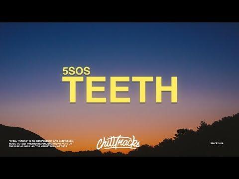 5 Seconds of Summer – Teeth (Lyrics)