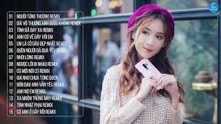 Liên Khúc Nhạc Remix Được Nghe Nhiều Nhất 2018 - Nonstop Việt Mix - LK Nhạc Trẻ Remix 2019
