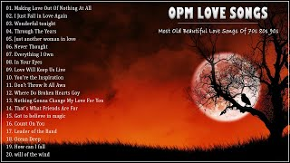 OPM Love Songs - Nonstop Old Song Sweet Memories 70s 80s 90s - Best Soft Songs Of All Time