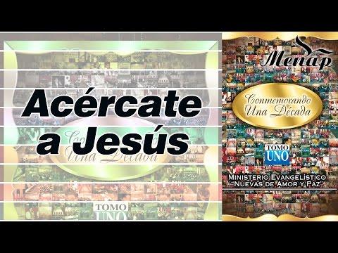 Acércate a Jesús / Coro Menap