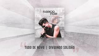FABRICIO FIORI  ||  TUDO DE NOVO | DIVIDINDO SOLIDÃO (ÁUDIO CD REFERÊNCIAS)