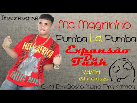 Baixar Mc Magrinho - Pumba La Pumba ( Expansão Do Funk )